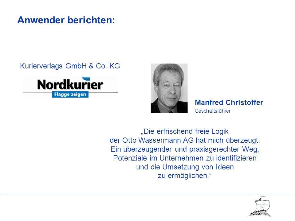 Manfred Christoffer Geschäftsführer Die erfrischend freie Logik der Otto Wassermann AG hat mich überzeugt.