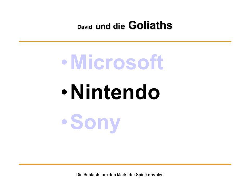 Die Schlacht um den Markt der Spielkonsolen David und die Goliaths Microsoft Nintendo Sony