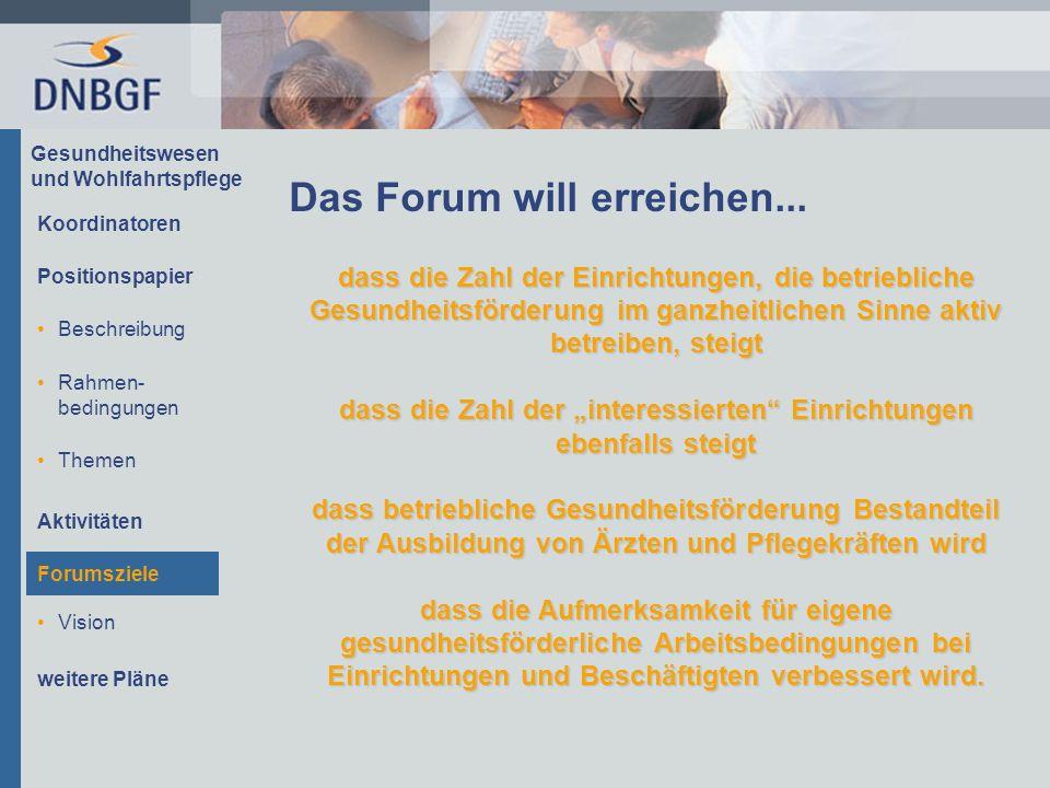 Gesundheitswesen und Wohlfahrtspflege Vision Das Forum will erreichen...