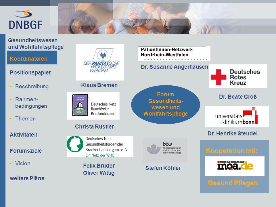 Gesundheitswesen und Wohlfahrtspflege Koordinatoren Positionspapier Beschreibung Rahmen- bedingungen Themen Aktivitäten Forumsziele Forum Gesundheits-