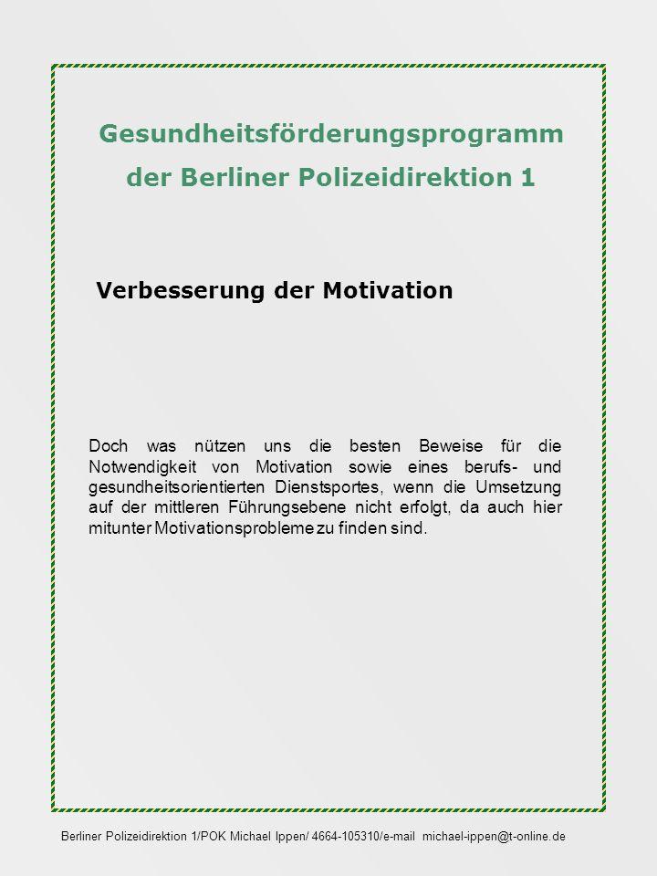 Gesundheitsförderungsprogramm der Berliner Polizeidirektion 1 Das Schulungsangebot soll für die mittlere Führungsebene (Wachleiter/Sachbearbeiter Wache, erster Funkstreifenführer usw.) angeboten werden Inhalte: 1.