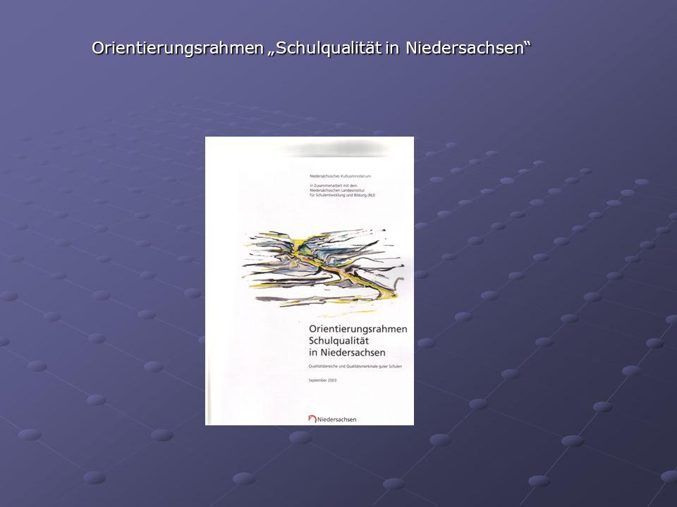 Orientierungsrahmen Schulqualität in Niedersachsen Orientierungsrahmen Schulqualität in Niedersachsen