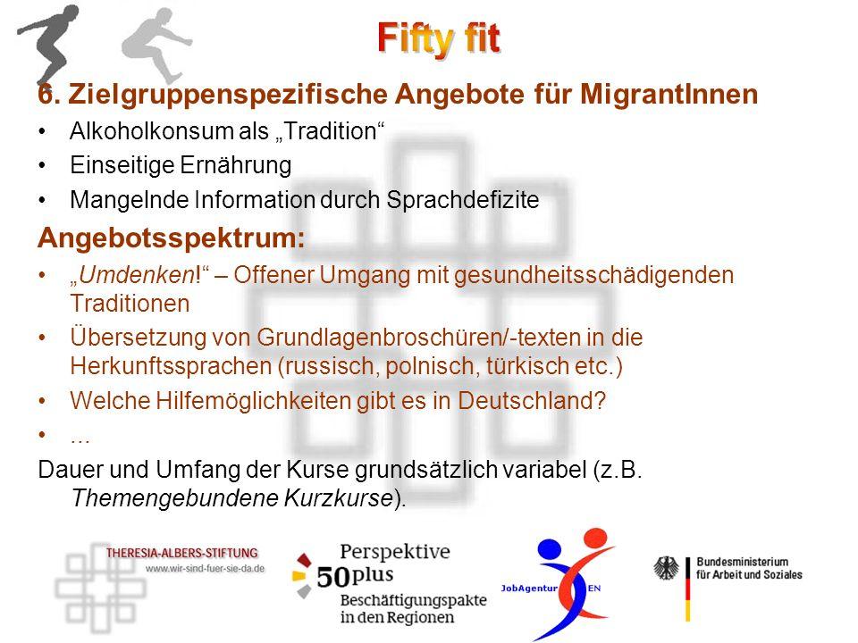 6. Zielgruppenspezifische Angebote für MigrantInnen Alkoholkonsum als Tradition Einseitige Ernährung Mangelnde Information durch Sprachdefizite Angebo