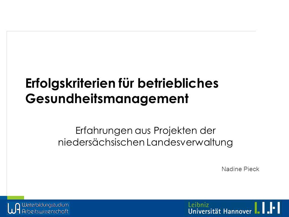 Nadine Pieck Erfolgskriterien für betriebliches Gesundheitsmanagement Erfahrungen aus Projekten der niedersächsischen Landesverwaltung