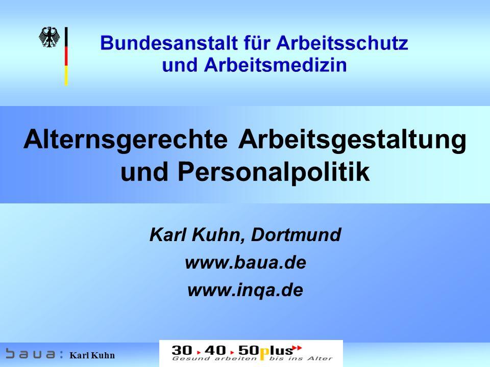 Karl Kuhn 22 Positive Zuschreibungsmuster Ältere haben Routine, Lebens- und Berufserfahrungen; Sie kennen die betrieblichen Zusammenhänge, haben praktisches Urteilsvermögen, können Situationen realistischer einschätzen; Sie haben eine positive Einstellung zur Arbeit, sind zuverlässig, ruhig und gelassen, haben Qualitätsbewusstsein.
