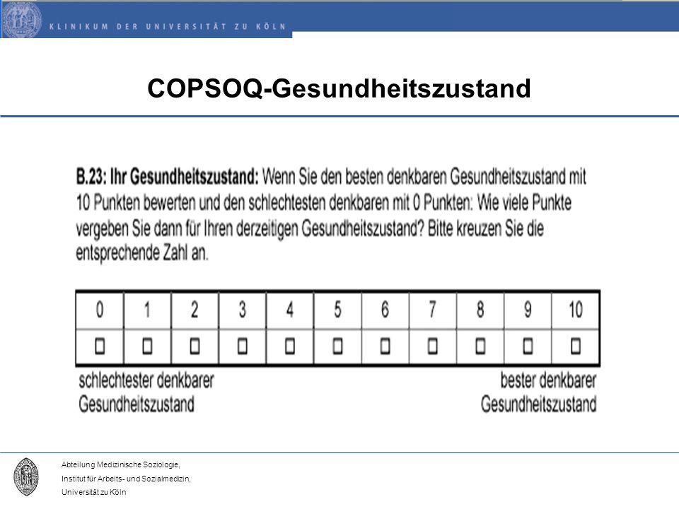 Abteilung Medizinische Soziologie, Institut für Arbeits- und Sozialmedizin, Universität zu Köln COPSOQ-Gesundheitszustand