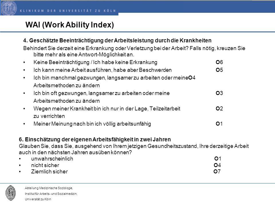Abteilung Medizinische Soziologie, Institut für Arbeits- und Sozialmedizin, Universität zu Köln WAI (Work Ability Index) 4.