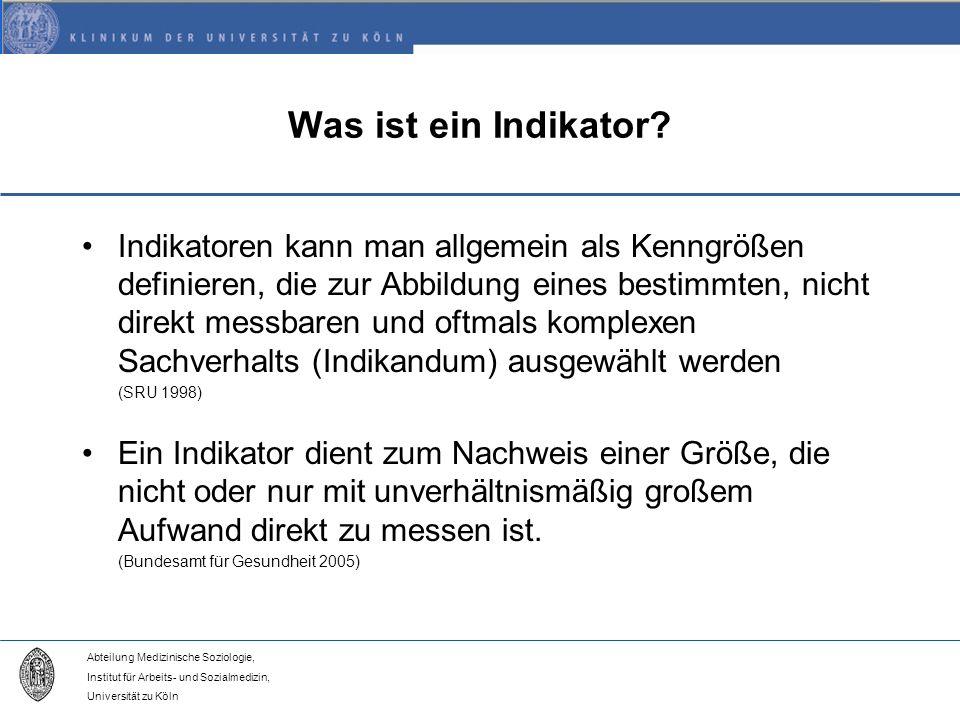 Abteilung Medizinische Soziologie, Institut für Arbeits- und Sozialmedizin, Universität zu Köln Was ist ein Indikator.