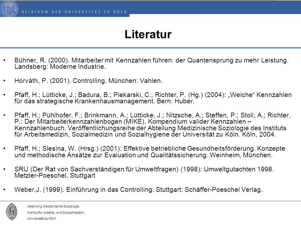 Abteilung Medizinische Soziologie, Institut für Arbeits- und Sozialmedizin, Universität zu Köln Literatur Bühner, R.