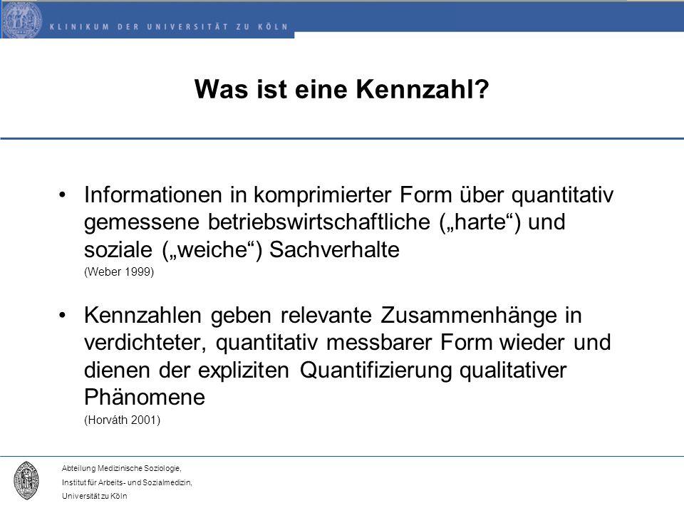 Abteilung Medizinische Soziologie, Institut für Arbeits- und Sozialmedizin, Universität zu Köln Was ist eine Kennzahl.