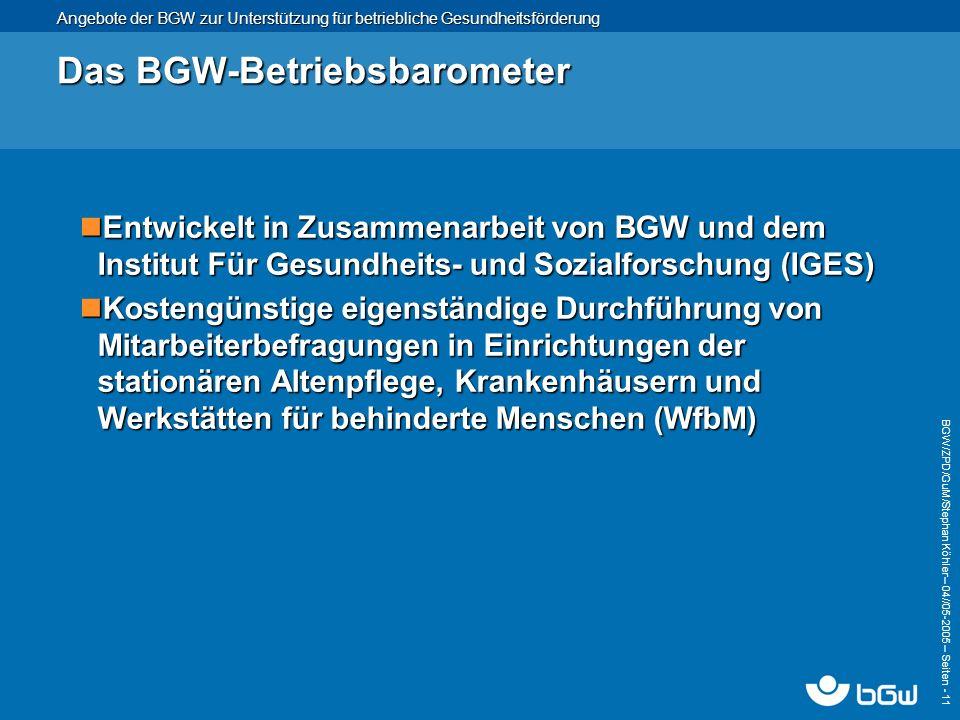 Angebote der BGW zur Unterstützung für betriebliche Gesundheitsförderung BGW/ZPD/GuM/Stephan Köhler – 04// 05-2005 – Seiten - 11 Das BGW-Betriebsbarom