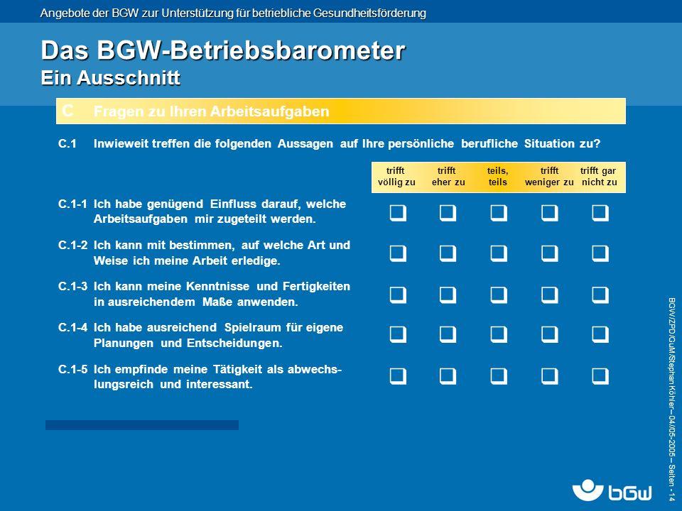 Angebote der BGW zur Unterstützung für betriebliche Gesundheitsförderung BGW/ZPD/GuM/Stephan Köhler – 04// 05-2005 – Seiten - 14 Das BGW-Betriebsbarom