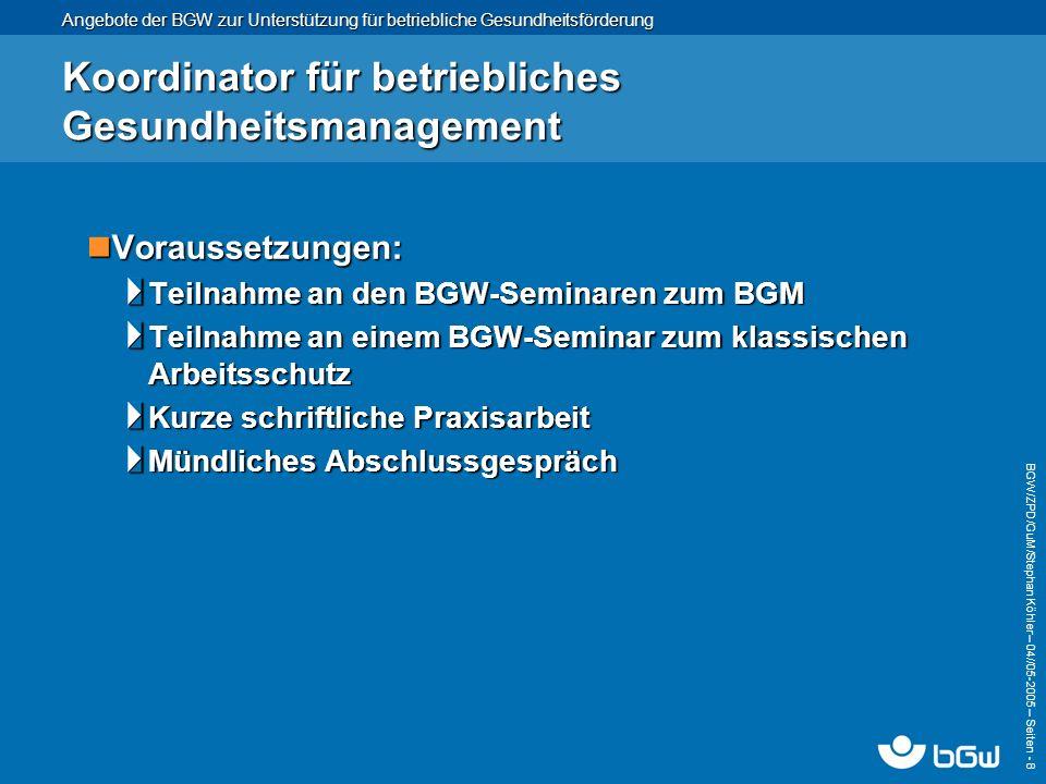Angebote der BGW zur Unterstützung für betriebliche Gesundheitsförderung BGW/ZPD/GuM/Stephan Köhler – 04// 05-2005 – Seiten - 9 Das BGW-Betriebsbarometer Aus Mitarbeiterbefragungen abgeleitete Maßnahmen können beitragen zur Aus Mitarbeiterbefragungen abgeleitete Maßnahmen können beitragen zur Erhöhung von Arbeitszufriedenheit und Motivation der Mitarbeiter Verbesserung der Gesundheit der Beschäftigten Verringerung von Fluktuation und Fehlzeiten Steigerung von Bewohner- bzw.