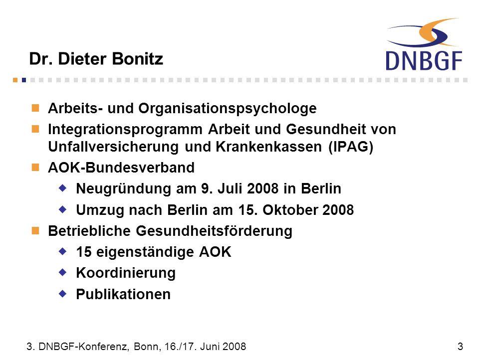 3. DNBGF-Konferenz, Bonn, 16./17. Juni 20083 Dr. Dieter Bonitz Arbeits- und Organisationspsychologe Integrationsprogramm Arbeit und Gesundheit von Unf