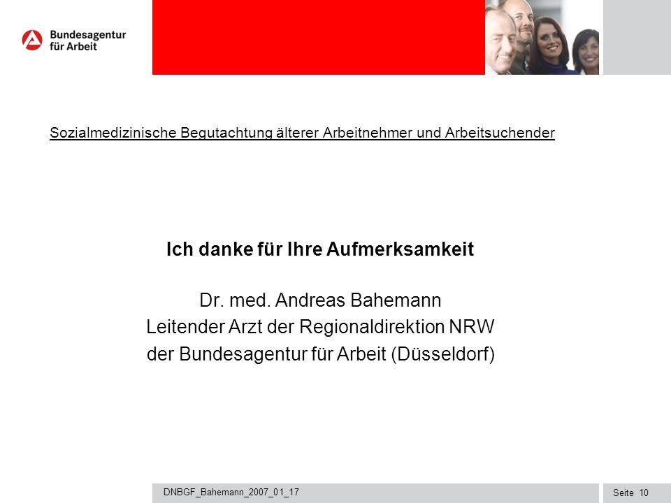 Seite DNBGF_Bahemann_2007_01_17 9 Sozialmedizinische Begutachtung älterer Arbeitnehmer und Arbeitsuchender Schlussbemerkungen