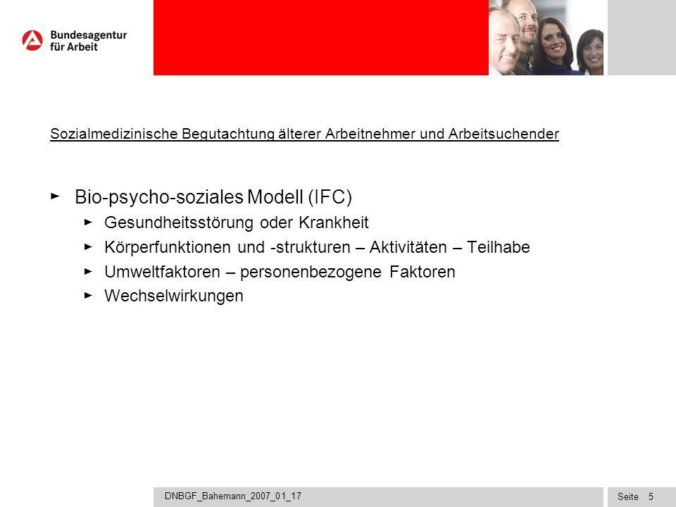 Seite DNBGF_Bahemann_2007_01_17 4 Sozialmedizinische Begutachtung älterer Arbeitnehmer und Arbeitsuchender Sozialmedizinische Begutachtung Vielfältige