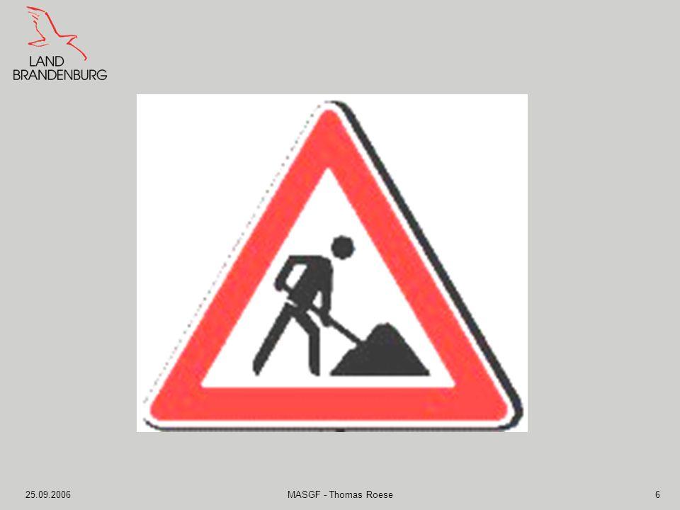 25.09.2006MASGF - Thomas Roese7 Neue Wege Arbeitsförderung und Gesundheitsmanagement müssen miteinander kombiniert werden.