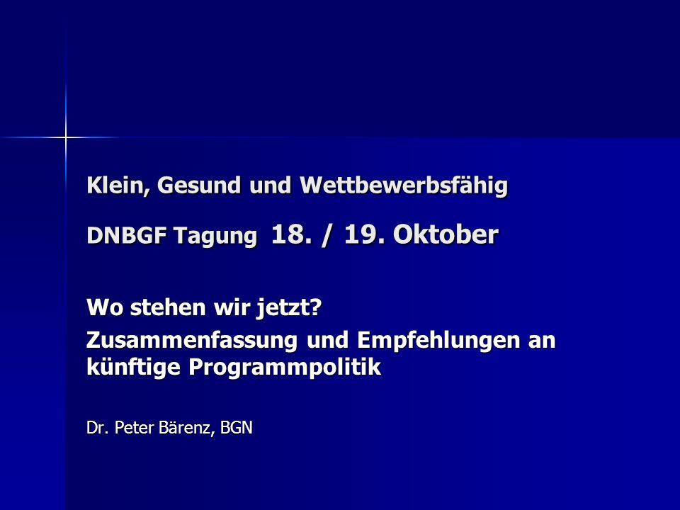 Klein, Gesund und Wettbewerbsfähig DNBGF Tagung 18.
