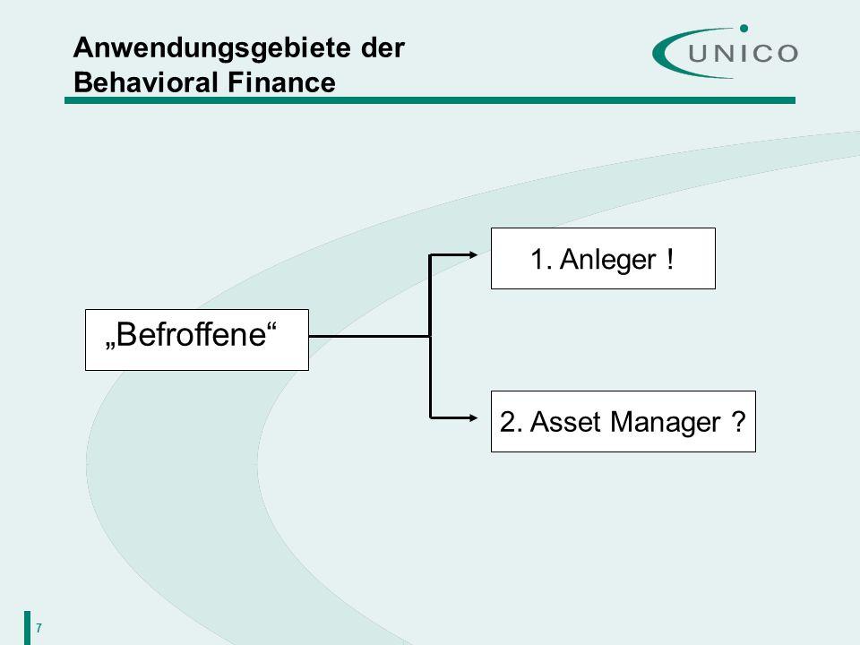 7 Anwendungsgebiete der Behavioral Finance Befroffene 2. Asset Manager ? 1. Anleger !