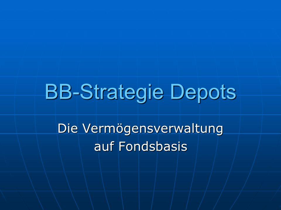 BB-Strategie Depots Die Vermögensverwaltung auf Fondsbasis