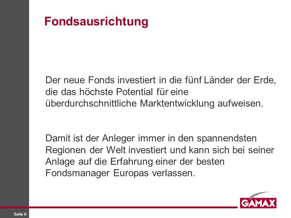 Seite 6 Der neue Fonds investiert in die fünf Länder der Erde, die das höchste Potential für eine überdurchschnittliche Marktentwicklung aufweisen. Da