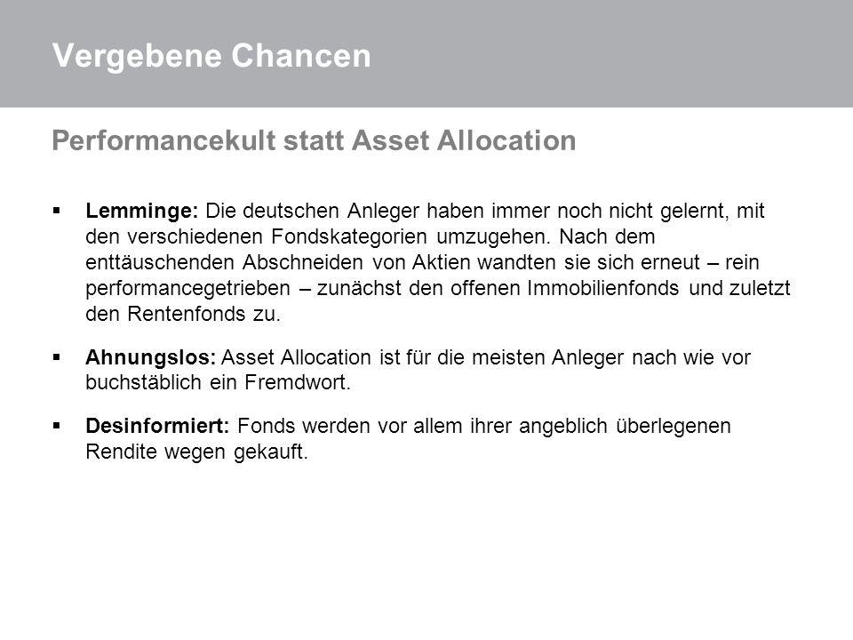 Vergebene Chancen Performancekult statt Asset Allocation Lemminge: Die deutschen Anleger haben immer noch nicht gelernt, mit den verschiedenen Fondska