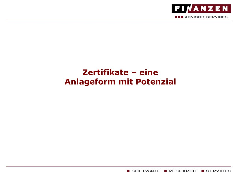 FINANZEN Advisor Services GmbH Definition: Zertifikate sind Schuldverschreibungen von Emittenten.