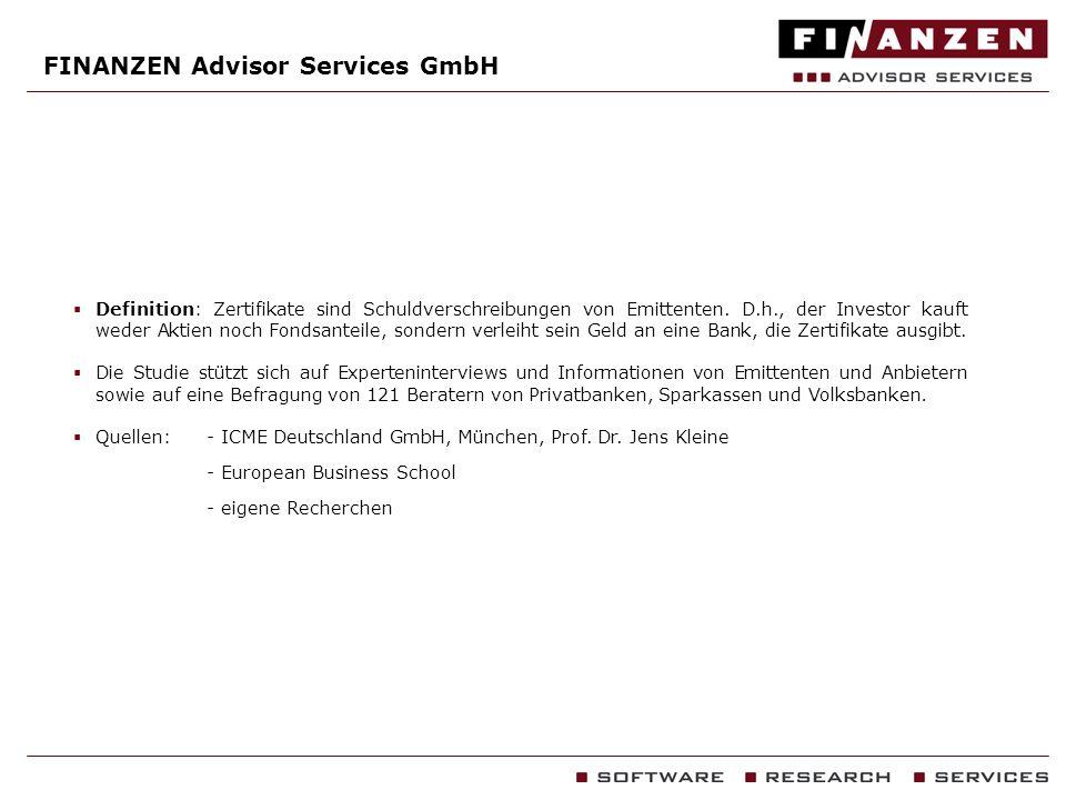 FINANZEN Advisor Services GmbH Definition: Zertifikate sind Schuldverschreibungen von Emittenten. D.h., der Investor kauft weder Aktien noch Fondsante