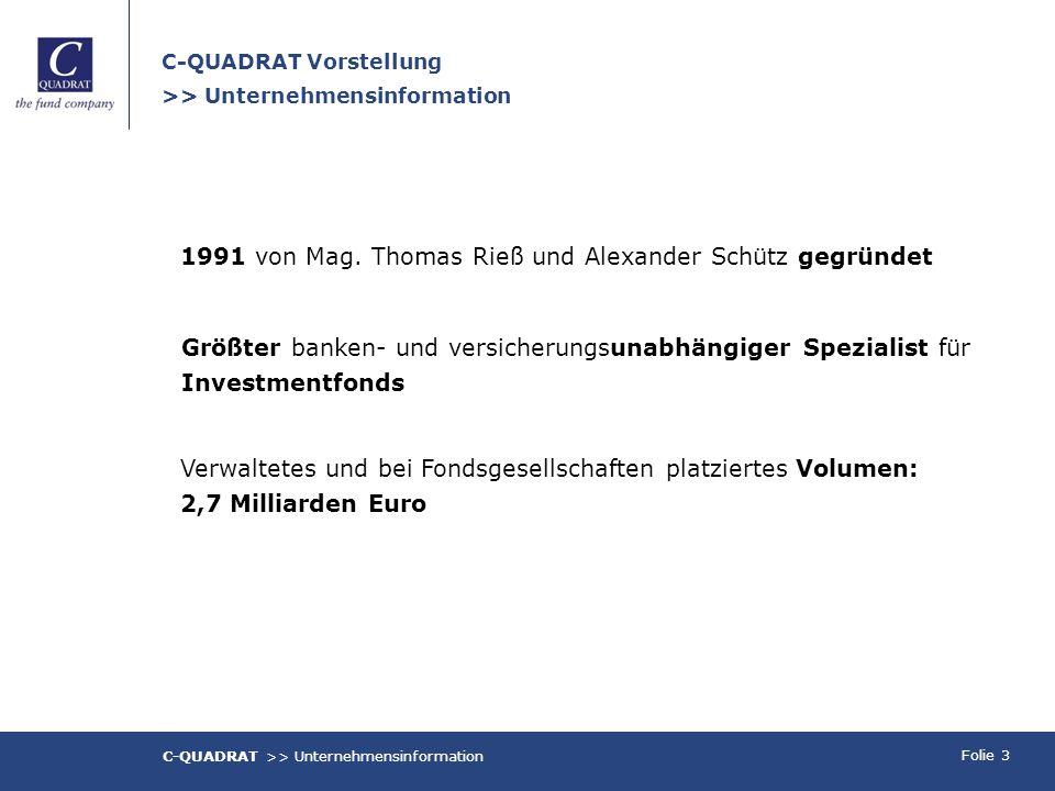 Folie 3 Größter banken- und versicherungsunabhängiger Spezialist für Investmentfonds 1991 von Mag. Thomas Rieß und Alexander Schütz gegründet Verwalte