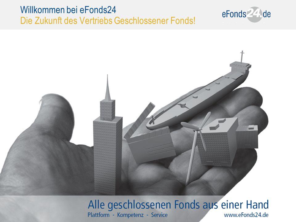 1 Willkommen bei eFonds24 Die Zukunft des Vertriebs Geschlossener Fonds!