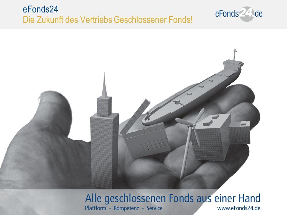 31 eFonds24 Die Zukunft des Vertriebs Geschlossener Fonds!