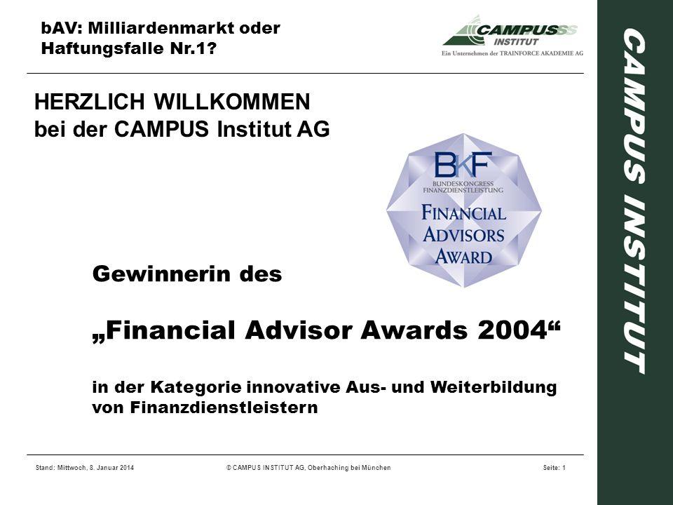 bAV: Milliardenmarkt oder Haftungsfalle Nr.1? Stand: Mittwoch, 8. Januar 2014© CAMPUS INSTITUT AG, Oberhaching bei MünchenSeite: 1 HERZLICH WILLKOMMEN