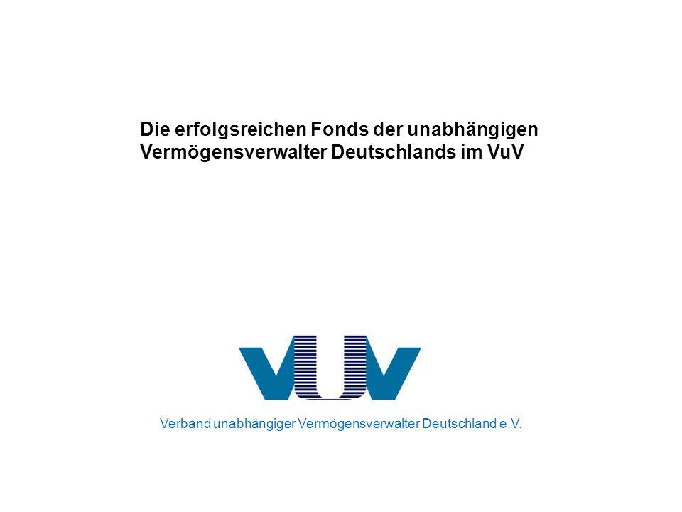Verband unabhängiger Vermögensverwalter Deutschland e.V. Die unabhängigen Vermögensverwalter in Deutschland Alternative zu den Großbanken Die erfolgsr