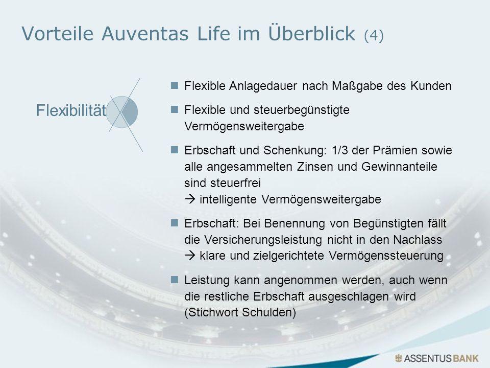 Vorteile Auventas Life im Überblick (4) Flexible Anlagedauer nach Maßgabe des Kunden Flexible und steuerbegünstigte Vermögensweitergabe Erbschaft und