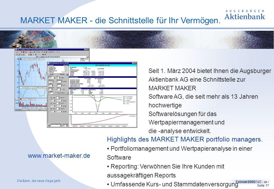 Die Bank, die neue Wege geht. Februar 2005 / vC - as / Seite 16 Augsburger Partner-Portal. Ob Geldeingänge oder Verkaufserlöse - reagieren Sie schnell