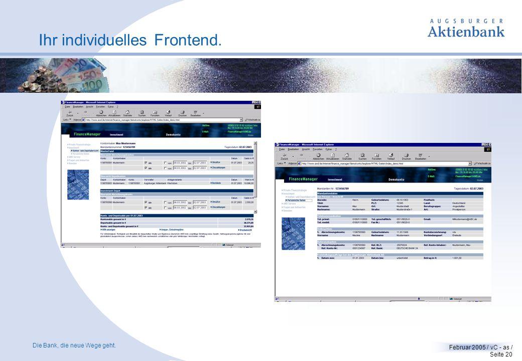Die Bank, die neue Wege geht. Februar 2005 / vC - as / Seite 19 Externe Frontend-Provider. Integration der geschlossenen Fonds am Beispiel von Poxleit