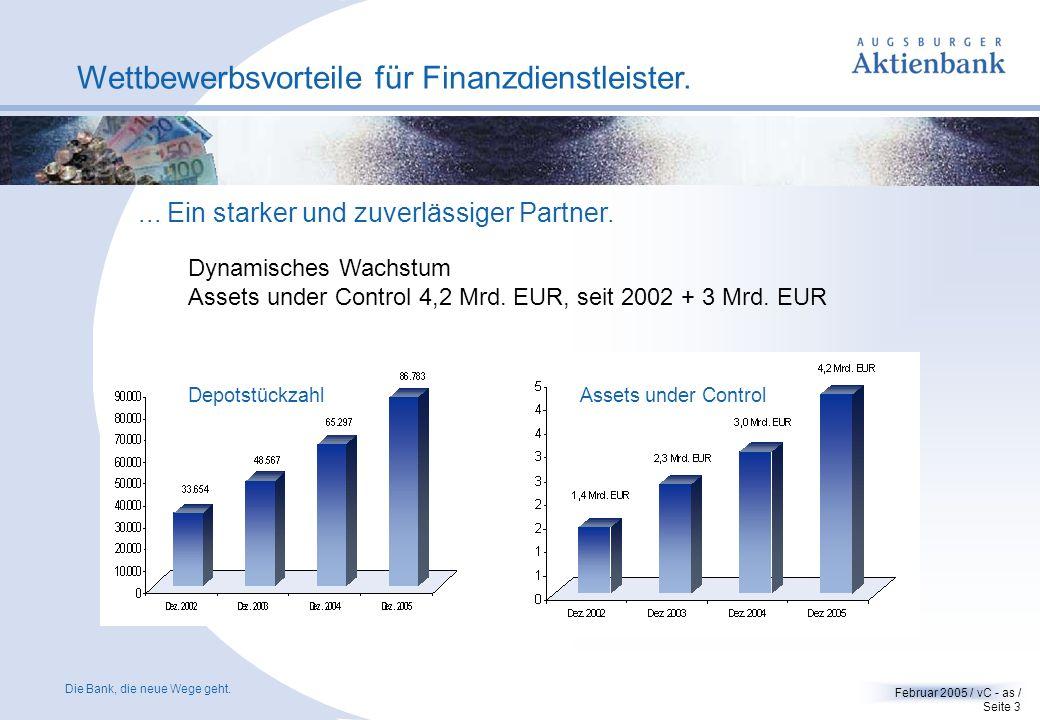 Die Bank, die neue Wege geht. Februar 2005 / vC - as / Seite 2 Wettbewerbsvorteile für Finanzdienstleister. Ein starker und zuverlässiger Partner. Sei