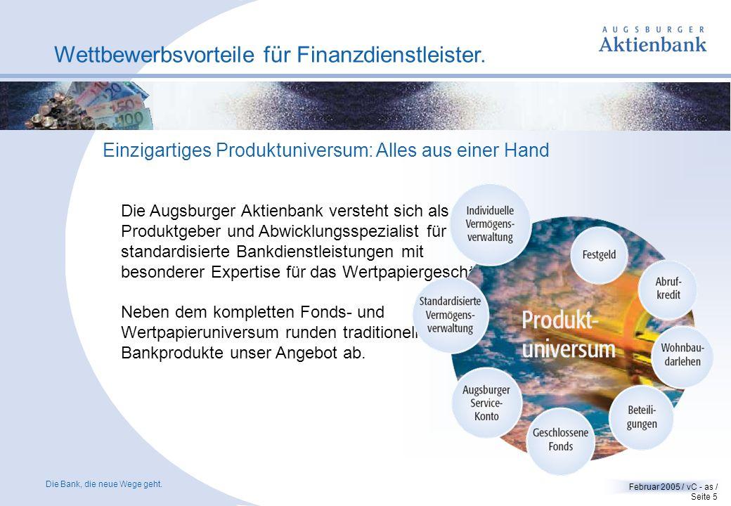 Die Bank, die neue Wege geht. Februar 2005 / vC - as / Seite 4 Wettbewerbsvorteile für Finanzdienstleister. Ein bewährtes und partnerschaftliches Gesc
