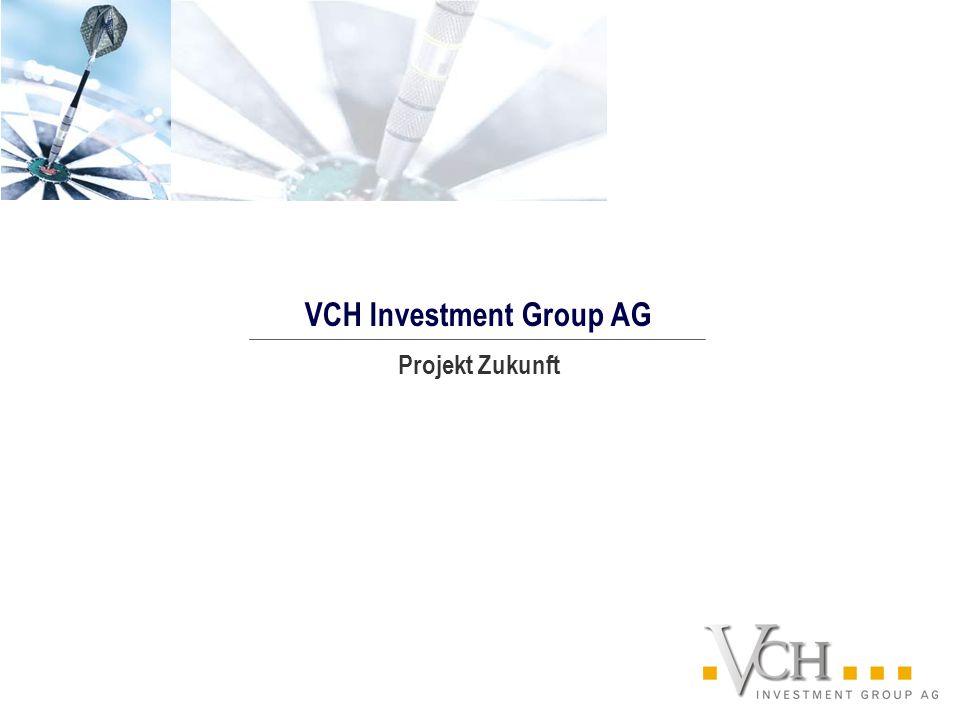 Projekt Zukunft VCH Investment Group AG