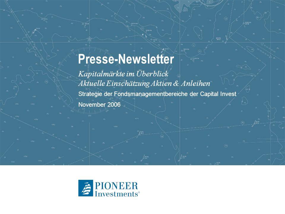 Presse-Newsletter Kapitalmärkte im Überblick Aktuelle Einschätzung Aktien & Anleihen Strategie der Fondsmanagementbereiche der Capital Invest November 2006