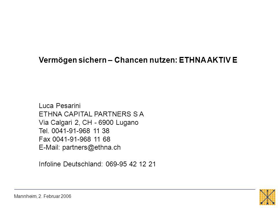 Vermögen sichern – Chancen nutzen: ETHNA AKTIV E Luca Pesarini ETHNA CAPITAL PARTNERS S A Via Calgari 2, CH - 6900 Lugano Tel. 0041-91-968 11 38 Fax 0