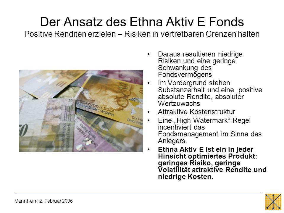 Der Ansatz des Ethna Aktiv E Fonds Positive Renditen erzielen – Risiken in vertretbaren Grenzen halten Daraus resultieren niedrige Risiken und eine ge
