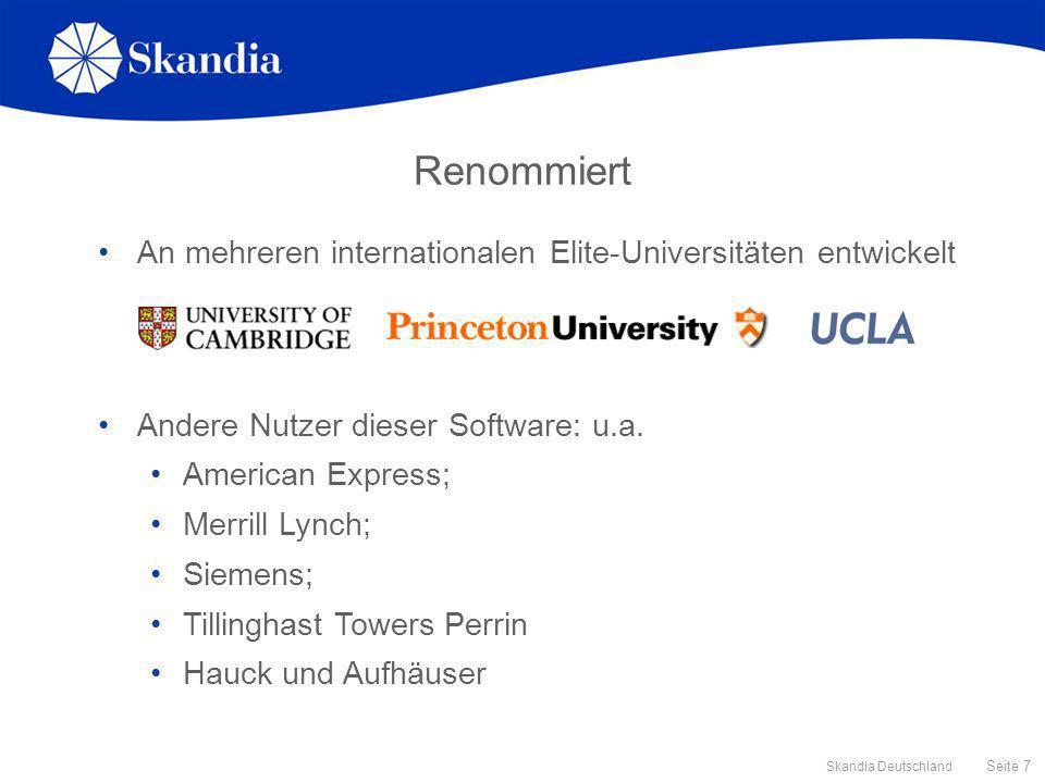 Seite 7 Skandia Deutschland Renommiert An mehreren internationalen Elite-Universitäten entwickelt Andere Nutzer dieser Software: u.a. American Express