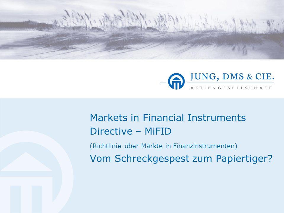 Markets in Financial Instruments Directive – MiFID (Richtlinie über Märkte in Finanzinstrumenten) Vom Schreckgespest zum Papiertiger?