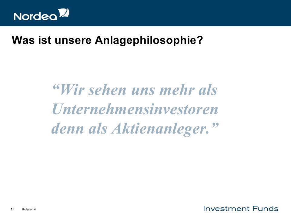 8-Jan-1417 Was ist unsere Anlagephilosophie? Wir sehen uns mehr als Unternehmensinvestoren denn als Aktienanleger.