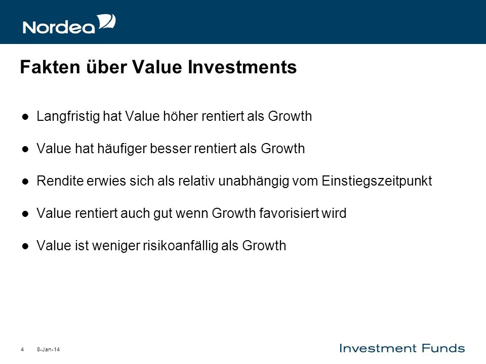 8-Jan-144 Fakten über Value Investments Langfristig hat Value höher rentiert als Growth Value hat häufiger besser rentiert als Growth Rendite erwies s