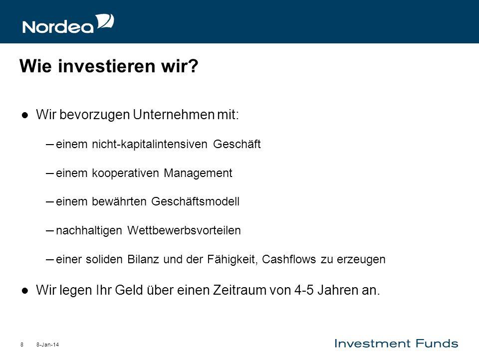 8-Jan-148 Wie investieren wir? Wir bevorzugen Unternehmen mit: – einem nicht-kapitalintensiven Geschäft – einem kooperativen Management – einem bewähr