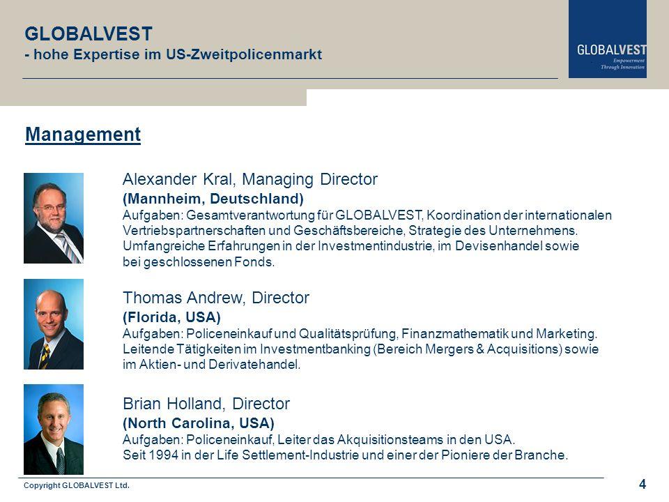 Copyright GLOBALVEST Ltd. Leitbild 4 Management Alexander Kral, Managing Director (Mannheim, Deutschland) Aufgaben: Gesamtverantwortung für GLOBALVEST