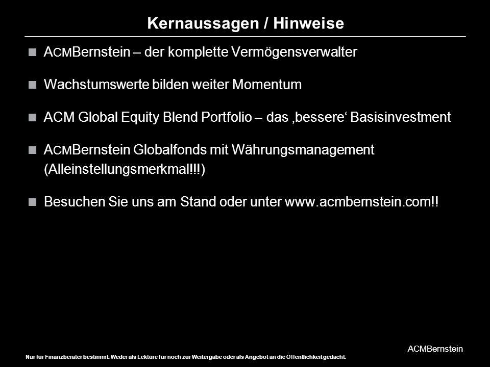 ACMBernstein Nur für Finanzberater bestimmt. Weder als Lektüre für noch zur Weitergabe oder als Angebot an die Öffentlichkeit gedacht. Die Argumente,
