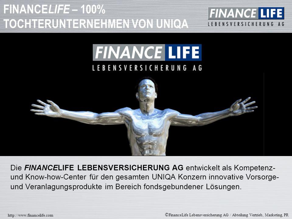 © FinanceLife Lebensversicherung AG / Abteilung Vertrieb, Marketing, PR http://www.financelife.com Ertrag & Garantie Das vollkommen flexible Garantieportefeuille der FinanceLife Fondspolice